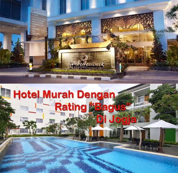 Banyak Hotel Murah Dengan Rating Bagus Di Jogja Yang Tersebar Seluruh Sudut Terutama Dekat Area Wisata Seperti Jalan Malioboro