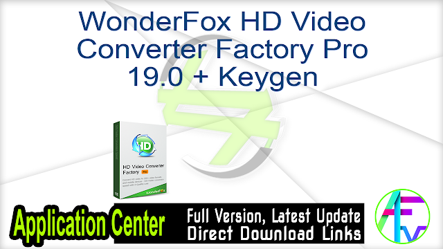 WonderFox HD Video Converter Factory Pro 19.0 + Keygen