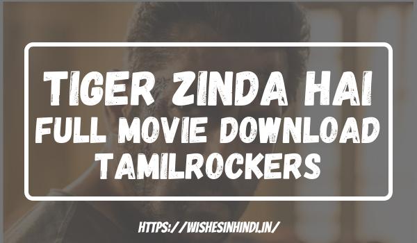 Tiger Zinda Hai Full Movie Download Tamilrockers