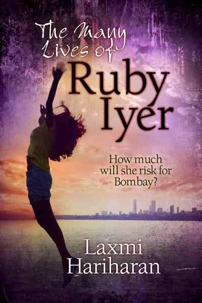 The Many Lives of Ruby Iyer Laxmi Hariharan
