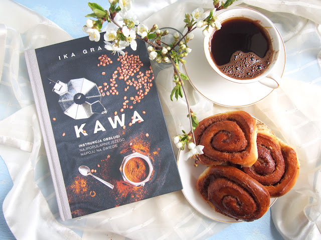 Kawa. Instrukcja obsługi najpopularniejszego napoju na świecie Ika Graboń