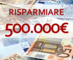 come risparmiare 500.000€