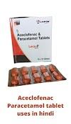Aceclofenac Paracetamol tablet uses in hindi