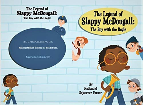 The Legend of Slappy McDougall: The Boy with the Bugle by Nathaniel Sojourner Turner