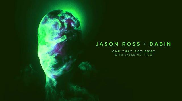 ONE THAT GOT AWAY LYRICS- JASON ROSS, DABIN | DYLAN MATHEW