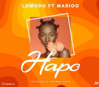 DOWNLOAD AUDIO | Lomodo Ft Marioo - Hapo  mp3