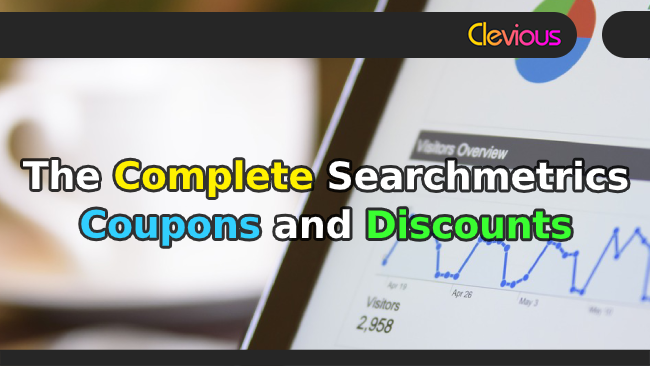 The Complete Searchmetrics Coupons & Discounts - Clevious Coupons