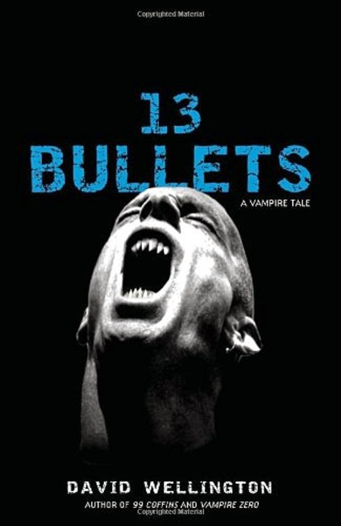 David Wellington, 13 Bullets: A Vampire Tale, Vampire novels, Vampire books, Vampire Narrative, Gothic fiction, Gothic novels, Dark fiction, Dark novels, Horror fiction, Horror novels