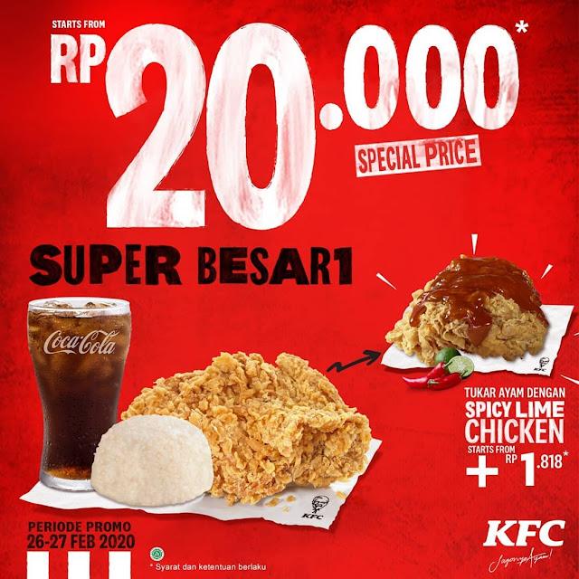 #KFC - #Promo Super Besar 1 Hanya 20K (26 - 27 Feb 2020)