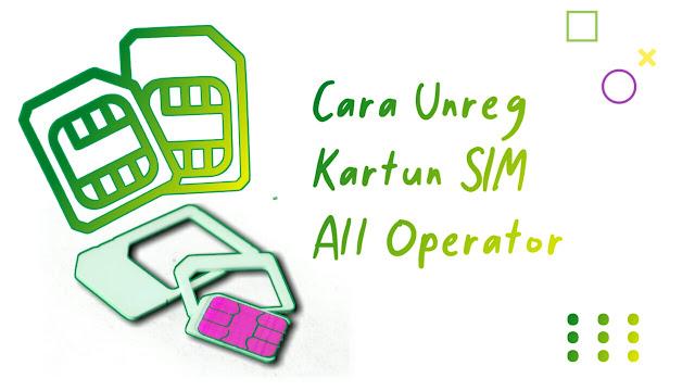 Cara mudah dan cepat Unreg Kartu SIM All operator