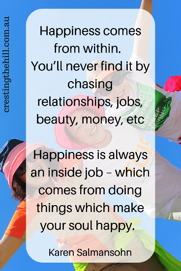 Happiness comes from within - you'll never get it from chasing things
