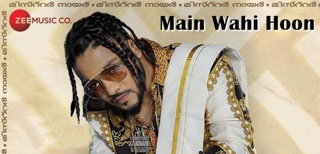 Main Wahi Hoon Lyrics - Raftaar