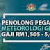 Jawatan Terkini Penolong Pegawai Meteorologi Gred C29 - Gaji RM1,505 Sehingga RM5,696
