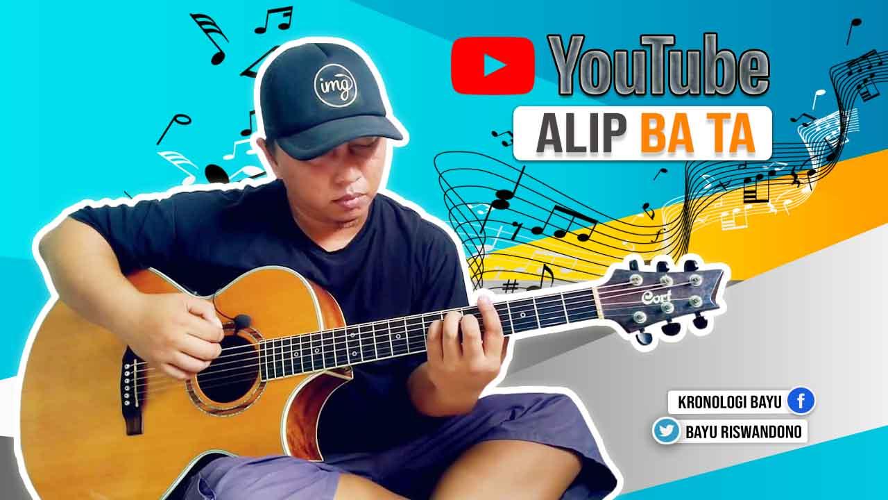 Alip Ba Ta Youtuber inspiratif Dan Terkenal Di Indonesia, berapa penghasilan alip ba ta, video finger style alip ba ta, alip ba ta youtuber sederhana,