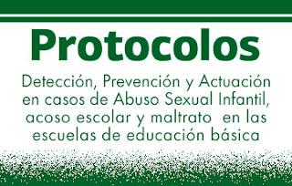 Orientaciones para la detección, prevención y actuación en casos de abuso sexual infantil, acoso escolar y maltrato en las escuelas de educación básica.
