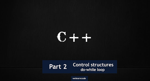 Part 2 Control Structures in C++