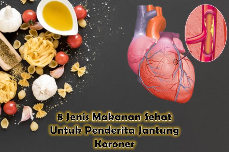 8 Jenis Makanan Sehat Untuk Penderita Jantung Koroner Butuh Vitamin