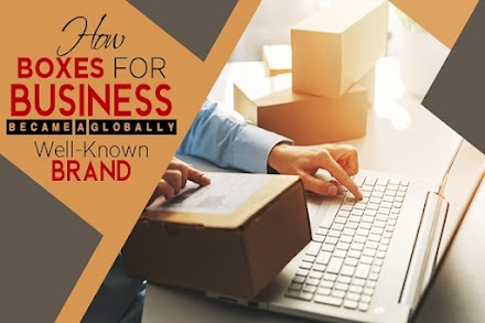 How Boxes for Business Became a Globally Well-Known Brand