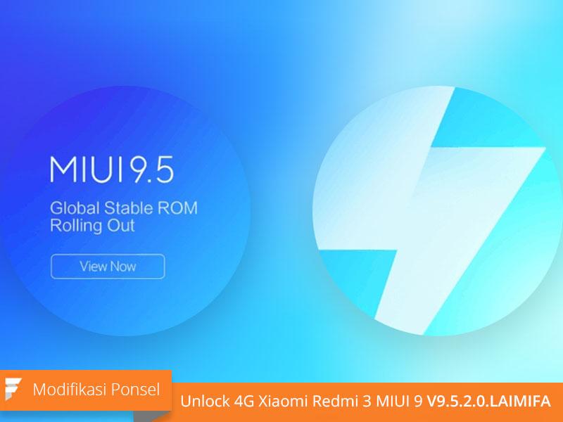 Unlock 4G Xiaomi Redmi 3 IDO MIUI 9 V9.5.2.0.LAIMIFA