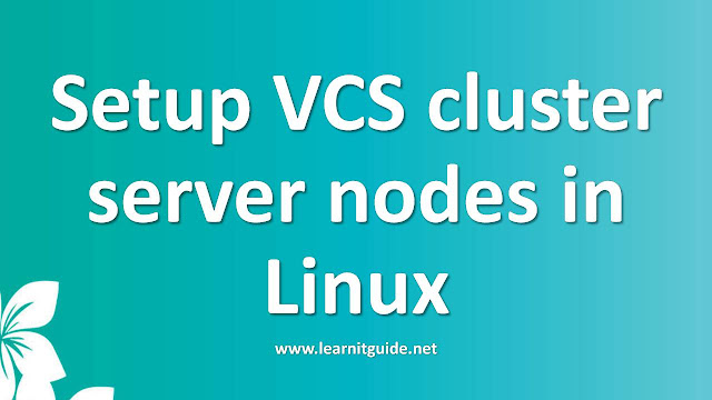 Configure two node VCS cluster in Linux