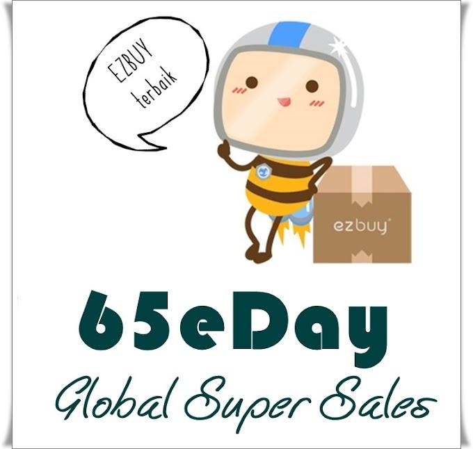 6 Hari Global Super Sales dari ezbuy Malaysia dengan 65eDay !