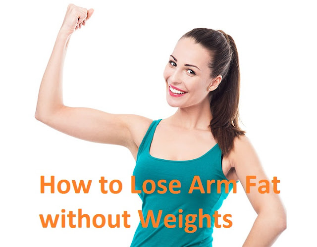 How to Lose Arm Fat without Weights