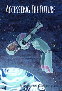 Book cover, Accessing the Future edited by Kathryn Allan and Djibril al-Ayad. Image depicts a brown-skinned, brown-haired woman in a space suit floating weightless in space above a blue and white planet.