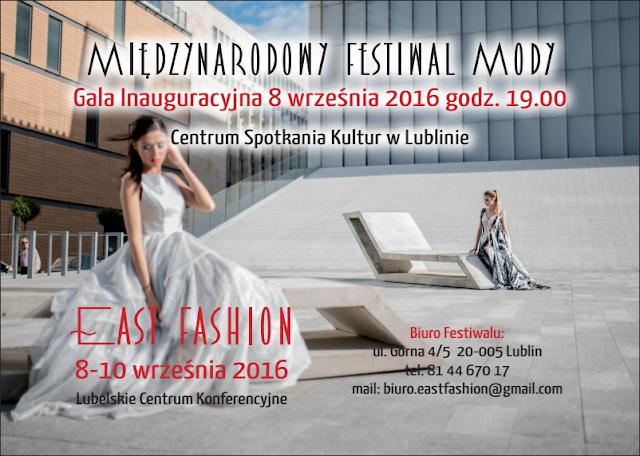 Dlaczego warto wybrać się na Międzynarodowy Festiwal Mody East Fashion