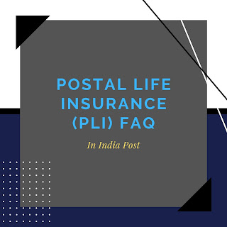 Frequently Asked Questions on Postal Life Insurance-PLI