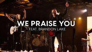 LYRICS: Matt Redman - We Praise You Ft. Brandon Lake