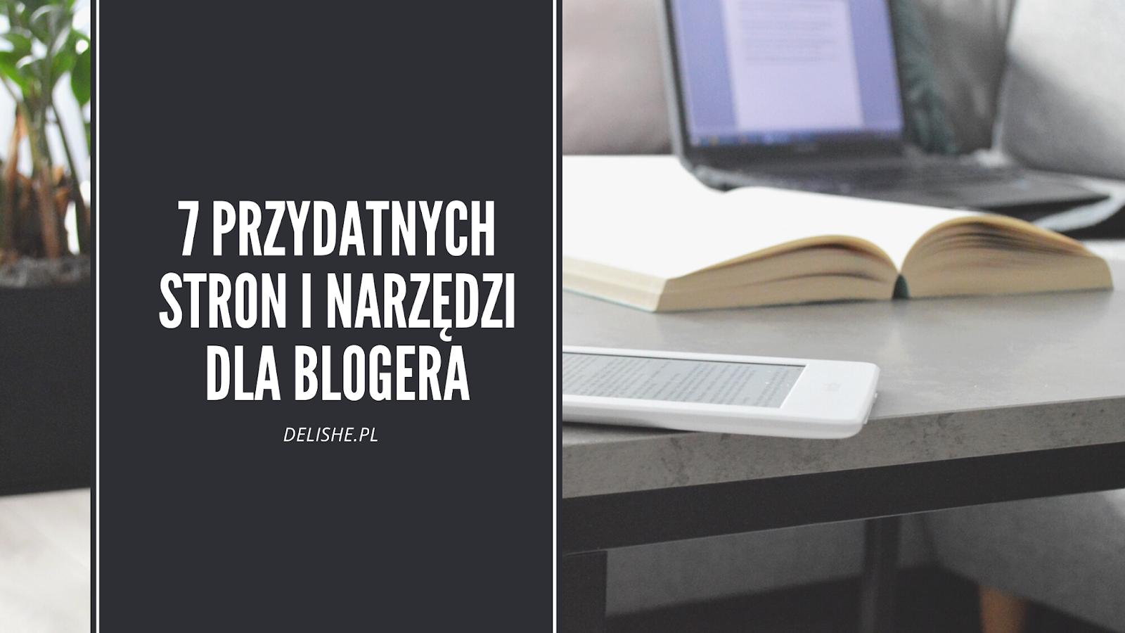 7 przydatnych stron i narzędzi dla blogera
