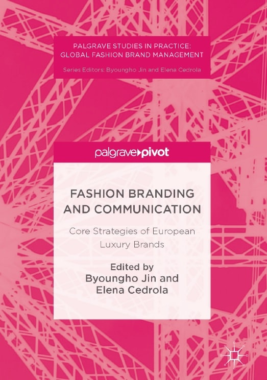 Fashion Branding and Communication: Core Strategies of European Luxury Brands