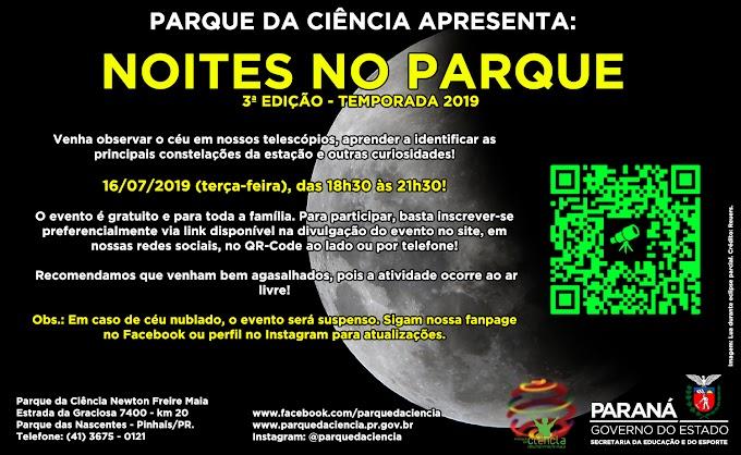 NOVA EDIÇÃO DO NOITES NO PARQUE, NESTA TERÇA, 16/07/2019!