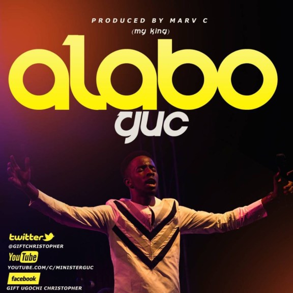 GUC – Alabo (My King) And Lyrics