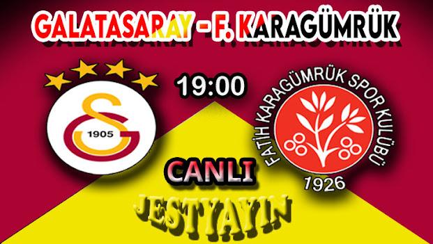 Galatasaray - Karagümrük maçı
