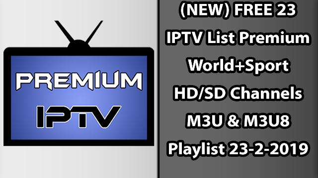 (NEW) FREE 23 IPTV List Premium World+Sport HD/SD Channels M3U & M3U8 Playlist 23-2-2019