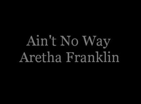 Lirik Lagu Ain't No Way Aretha Franklin Asli dan Lengkap Free Lyrics Song