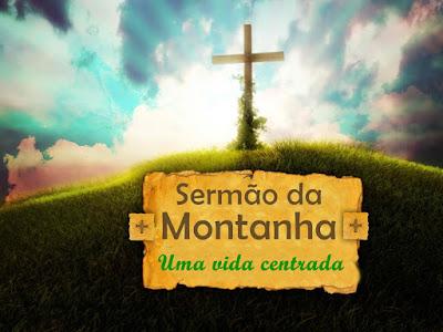 Sermão da Montanha: Uma vida centrada