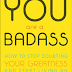 ebook: You Are a Badass How to Stop Doubting ? Your Greatness& Start Living an Awesome Life