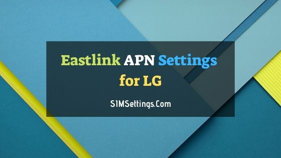 Eastlink APN Settings LG