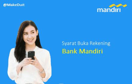 Syarat dan Cara Buka Rekening Bank Mandiri