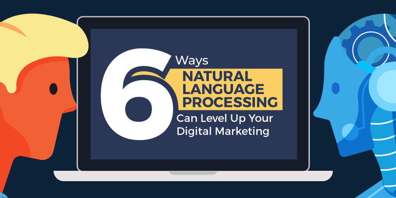 6 Ways Natural Language Processing Can Level Up Your Digital Marketing #infographic