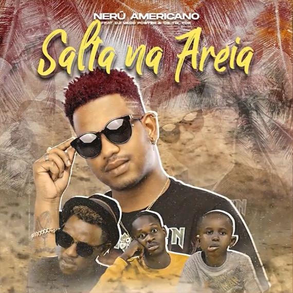 Nerú Americano Feat. Dj Vado Poster & Os Tik Tok - Salta na Areia (Afro House) [Download]