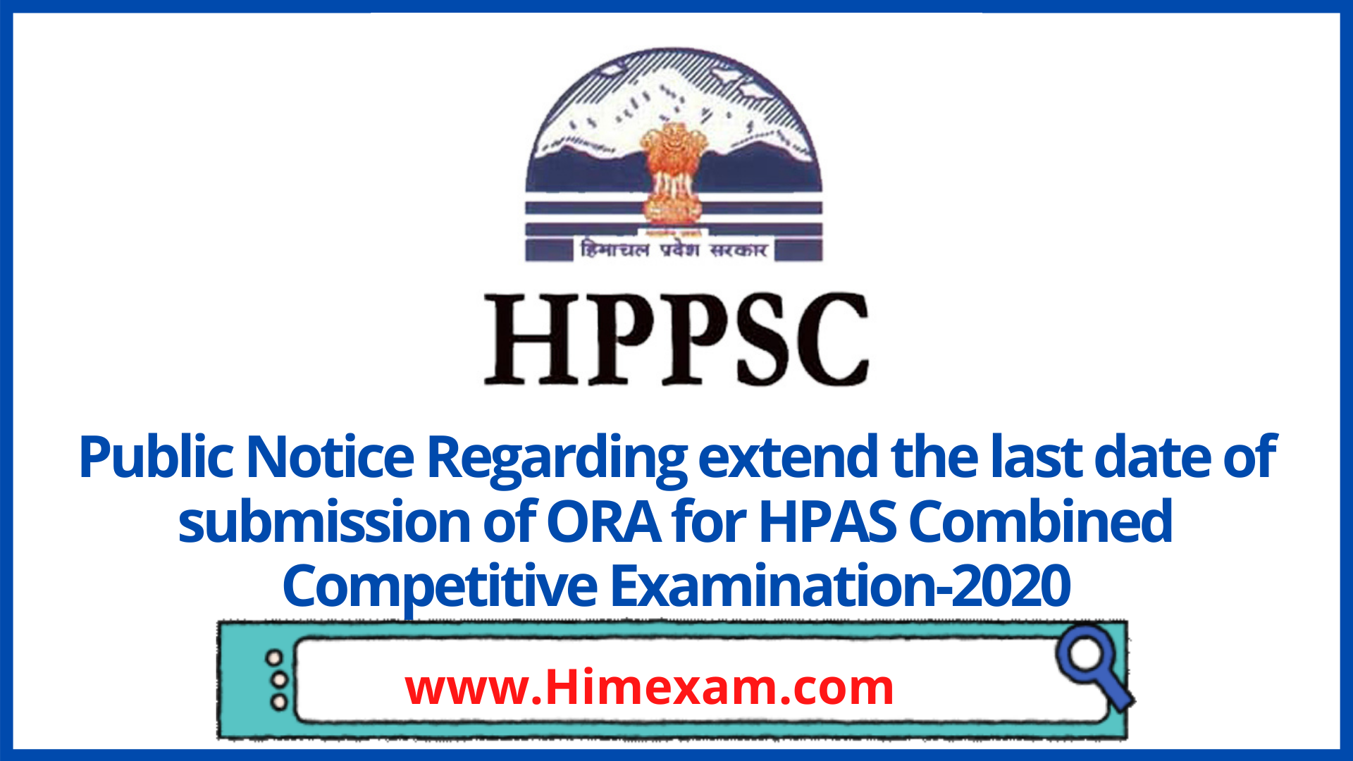 Public Notice Regarding extend the last date of submission of ORA for HPAS Combined Competitive Examination-2020