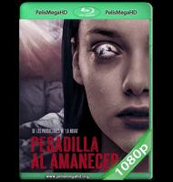 PESADILLA AL AMANECER (2019) WEB-DL 1080P HD MKV ESPAÑOL LATINO