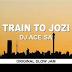 DJ Ace SA - Train to Jozi (Original Slow Jam)