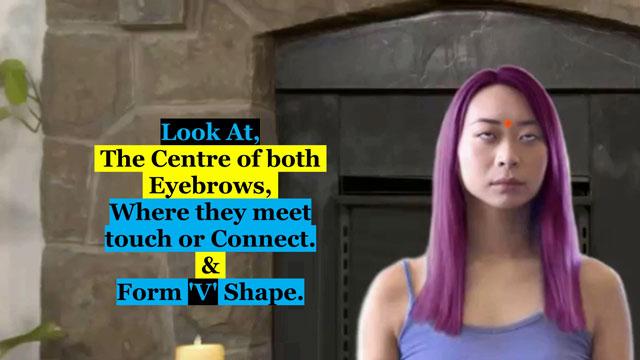 For Shambhavi Mahamudra look at Centre of Eyebrows