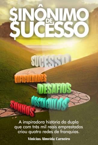 Sinônimo de Sucesso: o Gps do Empreendedor – Vinicius Almeida Download Grátis