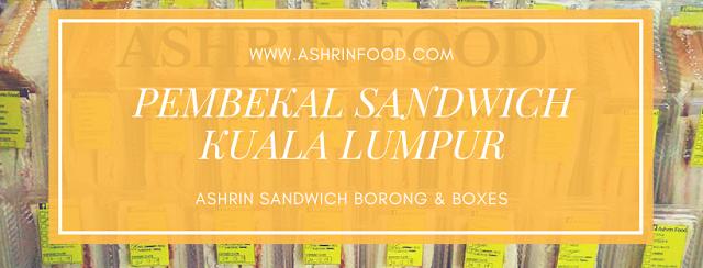 SANDWICH BORONG KUALA LUMPUR - ASHRIN FOOD