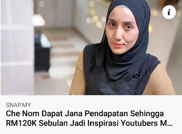 Che Nom Jana Pendapatan RM120K Sebulan jadi Inspirasi kepada Youtubers Malaysia